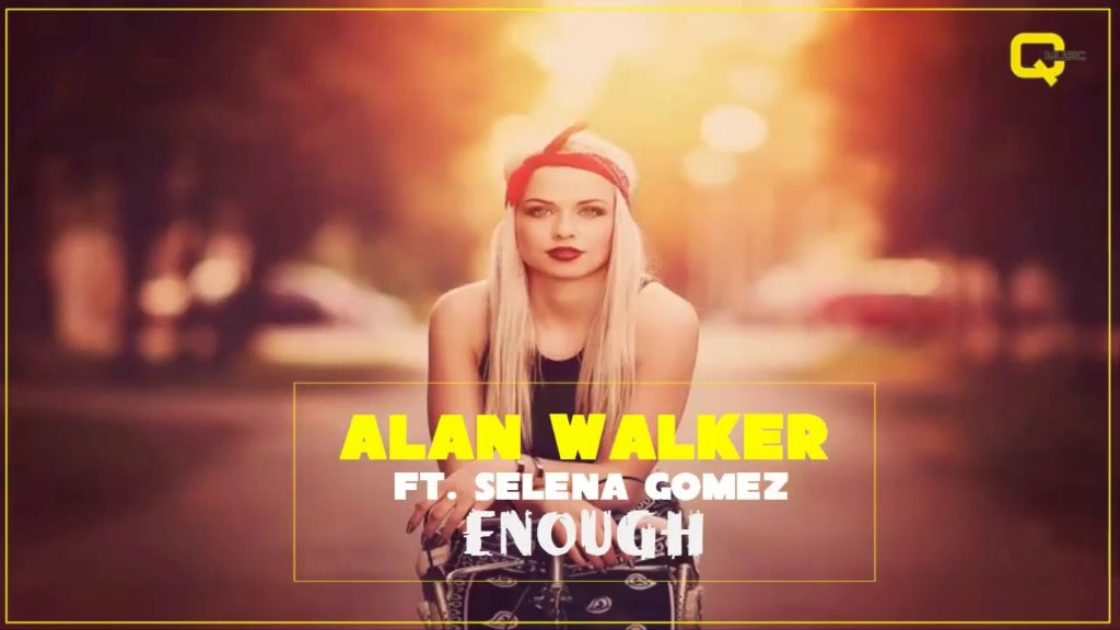 Alan Walker ft Selena Gomez – Enough (Official Music Video